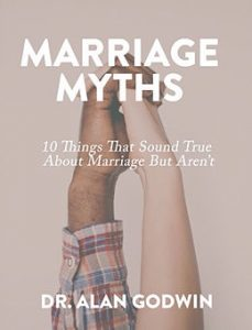 Marriage Myths. 10 Things You Thought Were True About Marriage But Aren't