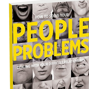 Book: People Problems Dealing With Your Difficult Relationships